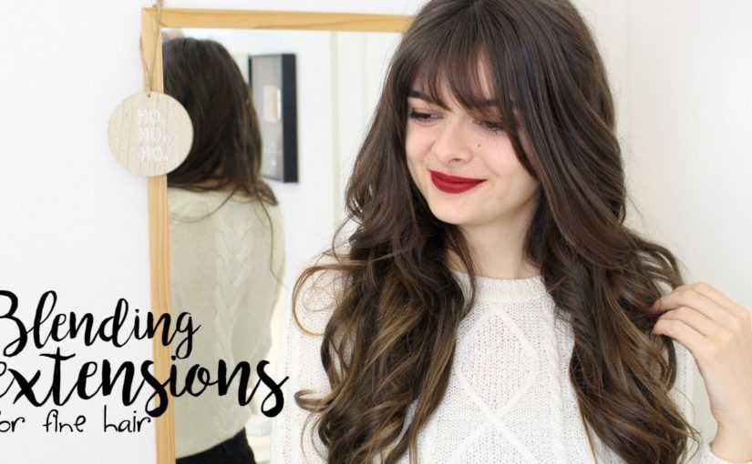 Wearing & Blending Extensions In Fine Hair
